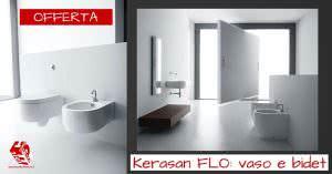 Kerasan Flo: la qualità al giusto prezzo